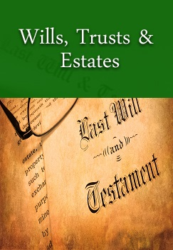 Wills, Trusts & Estates